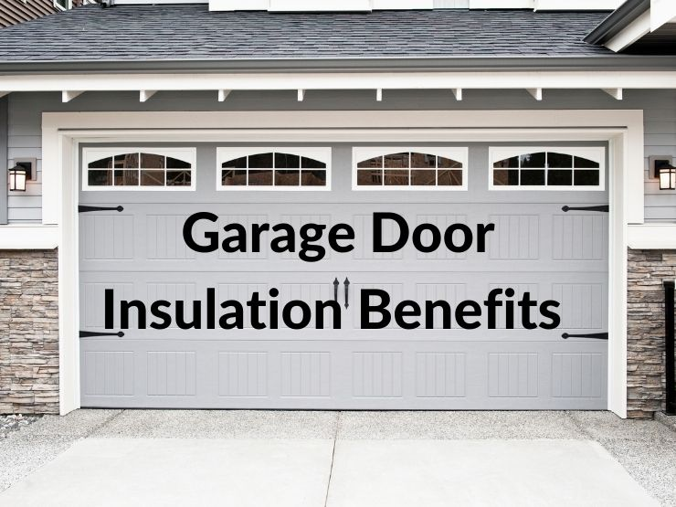 Garage Doors Insulation Benefits